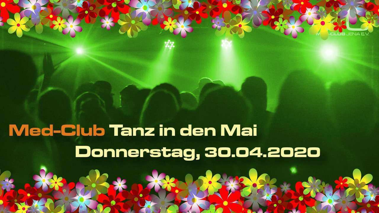 Med-Club Tanz in den Mai 30.04.2020 // !! EVTL. Online-Event via Stream