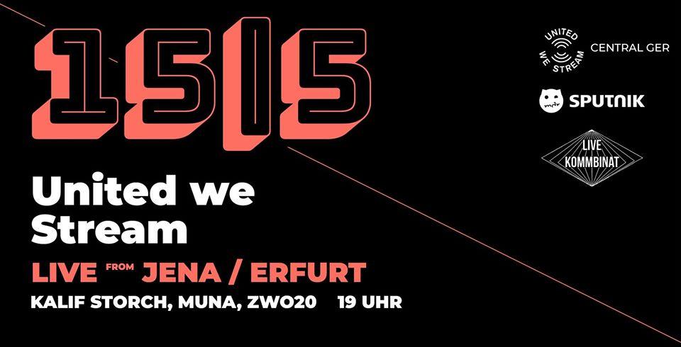 United We Stream   live from Jena x Erfurt