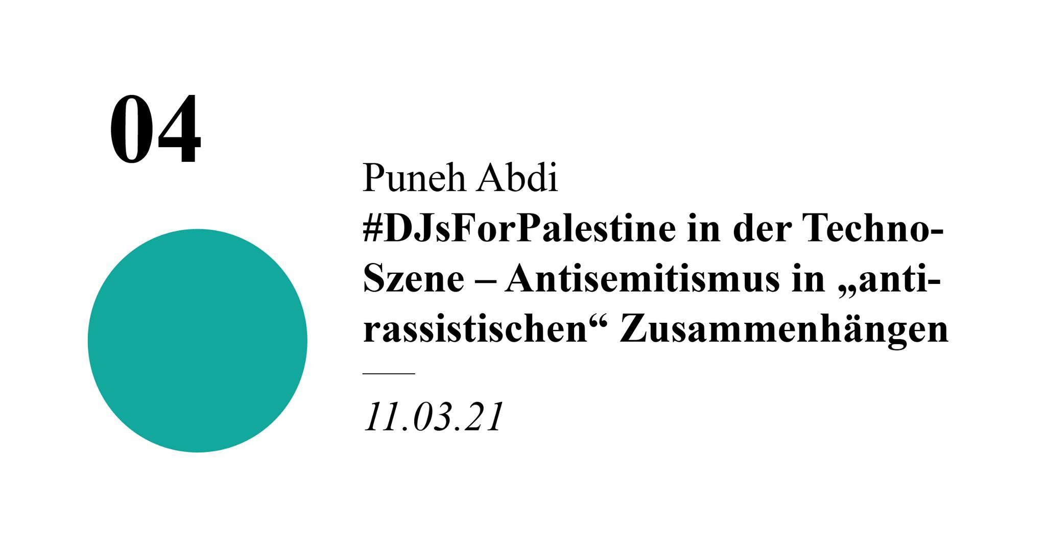 """Puneh Abdi - """"#DJsForPalestine in der Techno-Szene – Antisemitismus in """"antirassistischen"""" Zusammenhängen"""""""
